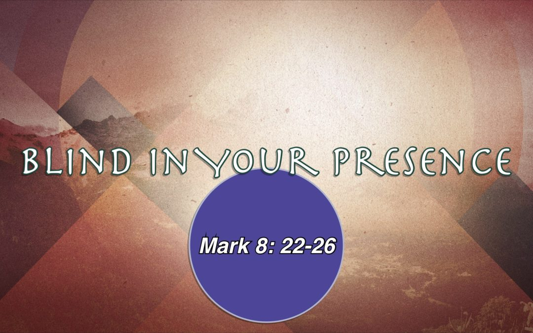Blind In Your Presence